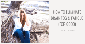 Brain Fog & Fatigue - Jess Janda