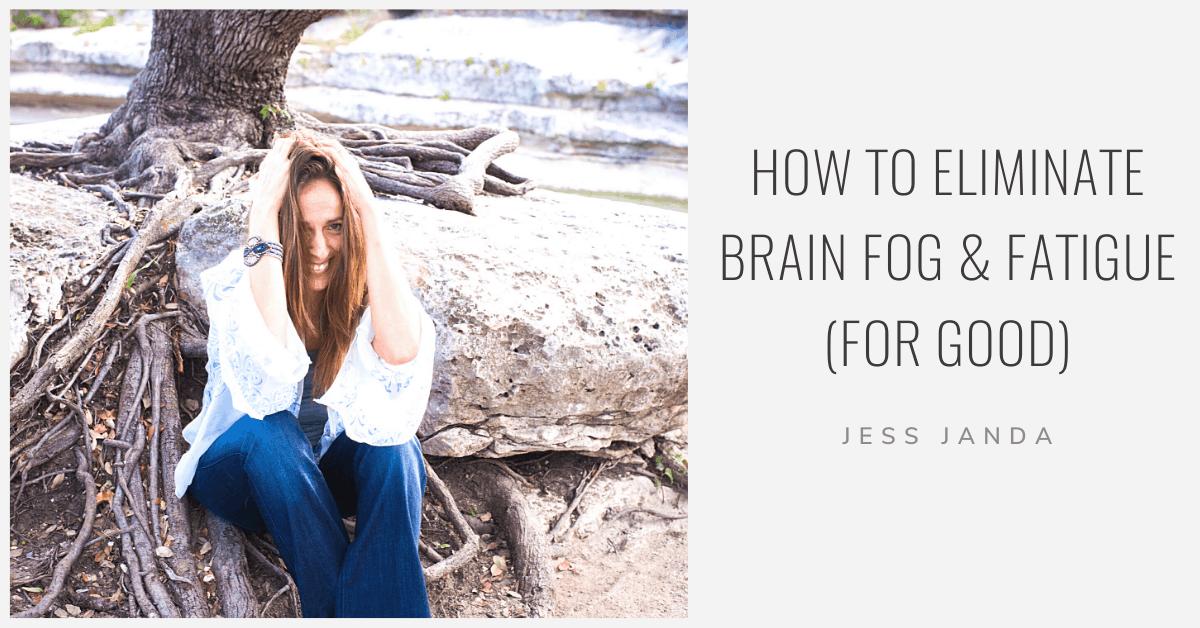 Brain Fog & Fatigue - Jess Janda