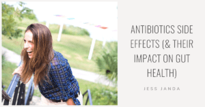 Antibiotics Side Effects - Jess Janda