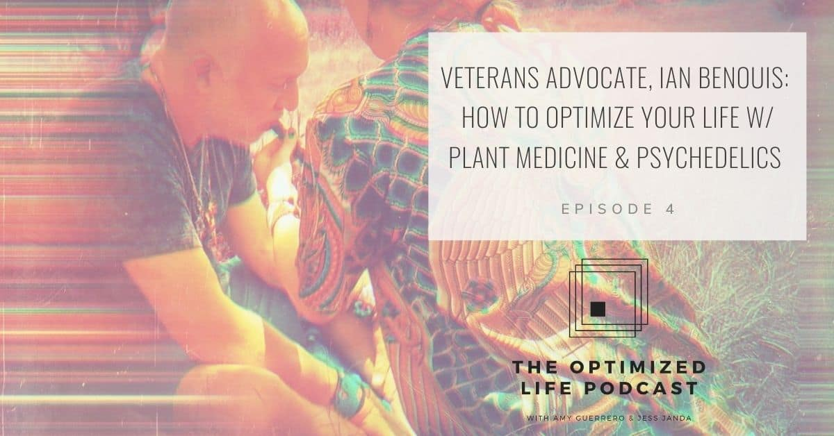 The Optimized Life Podcast - Plant Medicine & Psychedelics