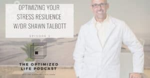 The Optimized Life Podcast - Stress Resilience