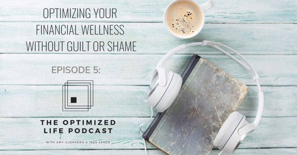 Optimizing Your Financial Wellness Without Guilt or Shame