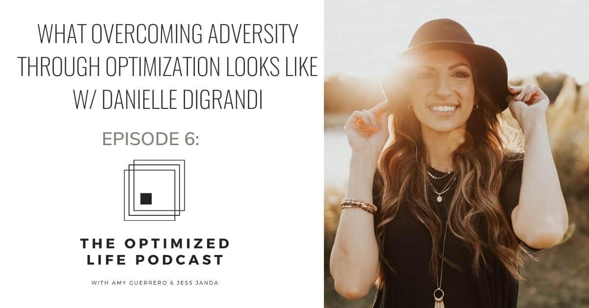 Overcoming Adversity - Danielle DiGrandi